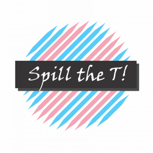 Spill the T!